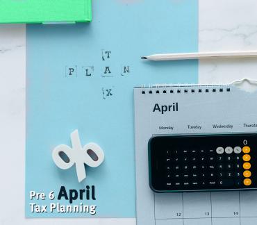Pre 6 April tax planning
