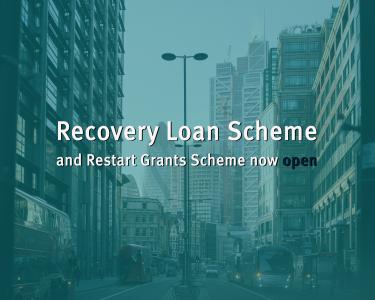 Recovery Loan Scheme and Restart Grants Scheme now open